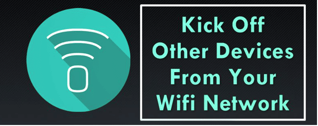 How to Kick Someone Off Your WiFi? 3 Easy Ways To Do It!
